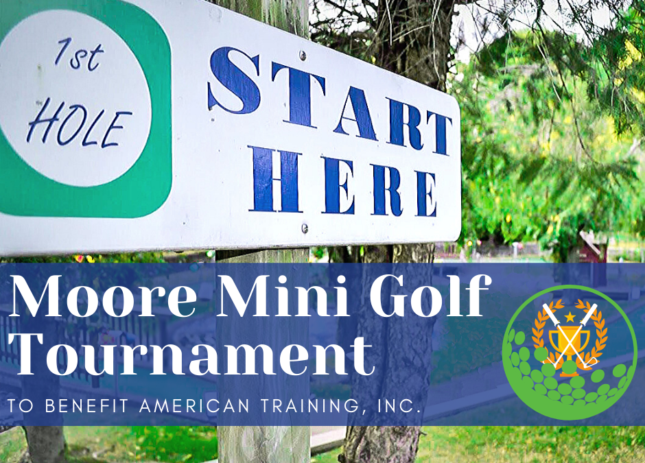 Moore Mini Golf Tournament to Benefit American Training, Inc.