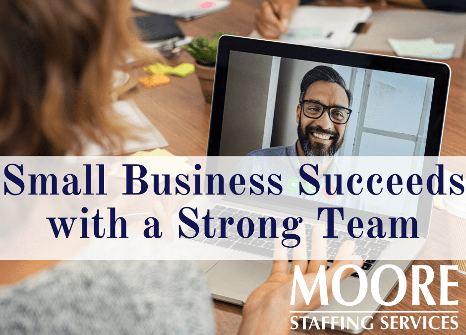 Small Business Succeeds with a Strong Team