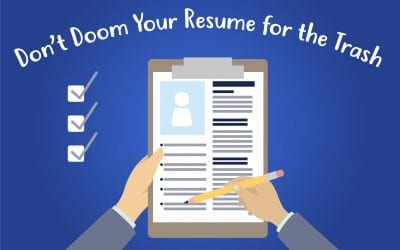 Don't Doom Your Resume for the Trash : Resume Tips
