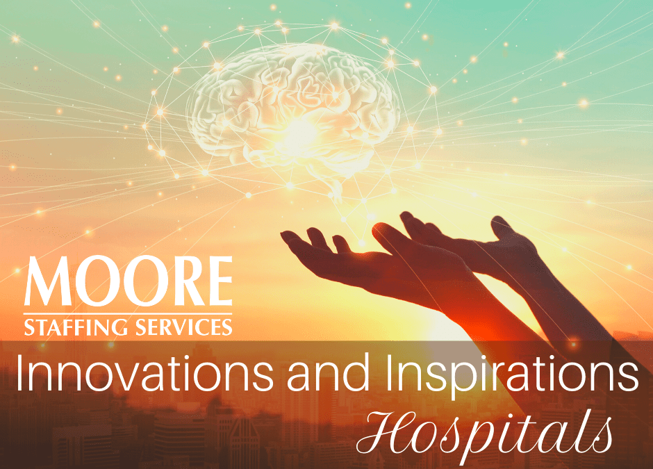 Inspirations and Innovations: Hospitals