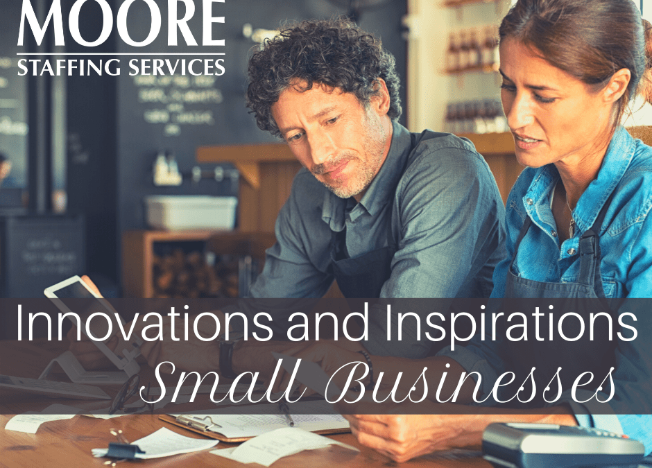 Inspirations and Innovations: Small Businesses