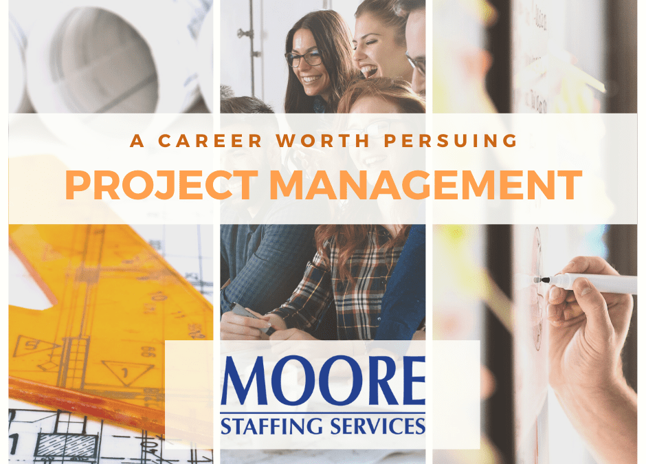 Project Management, A Career Worth Pursuing.