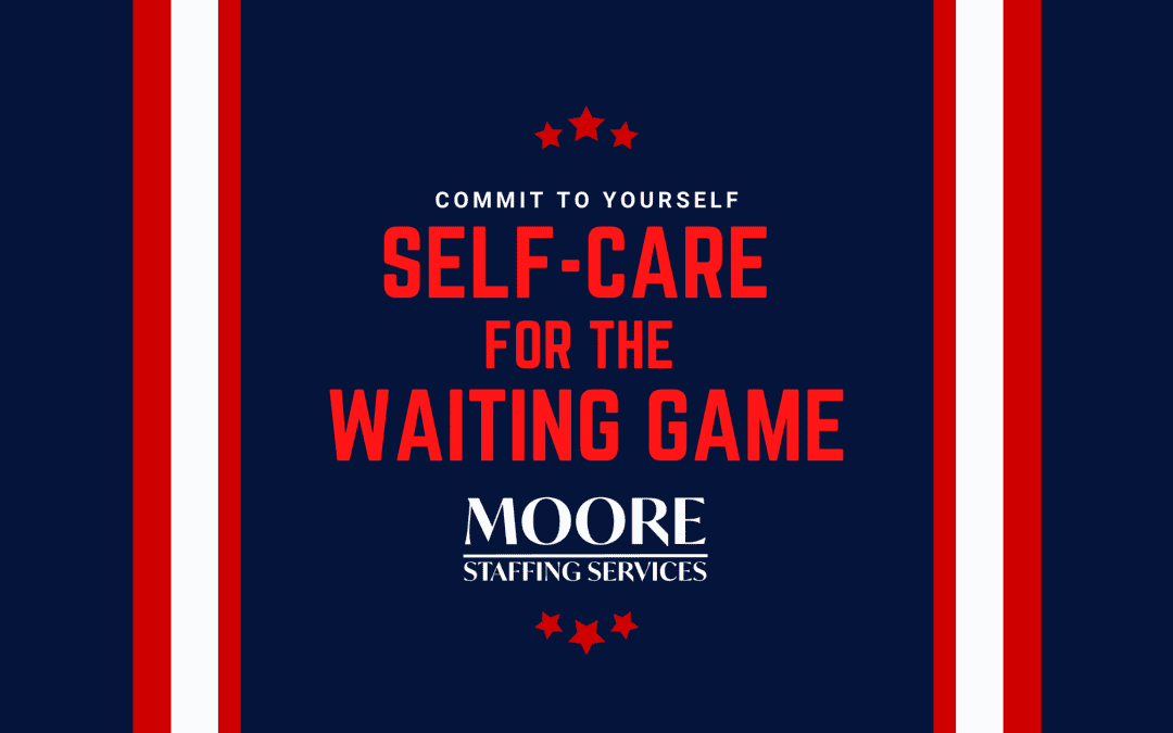 Self-Care for the Waiting Game