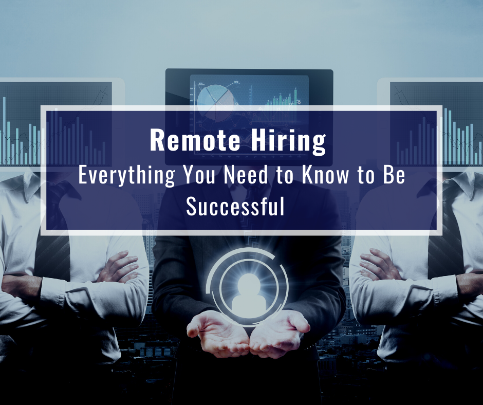 Remote Hiring - Everything You Need to Know to Be Successful from the point of view of the hiring team at Moore Staffing Services.